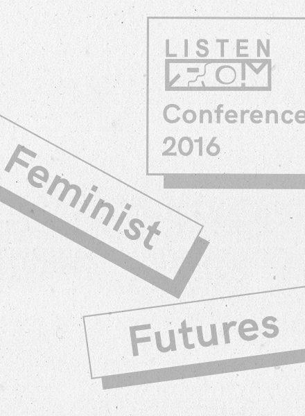 Feminist Futures | LISTEN Conference 2016 | Melbourne