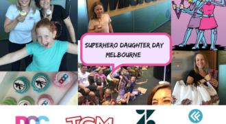 TECH   Superhero Daughter Day (MELB)
