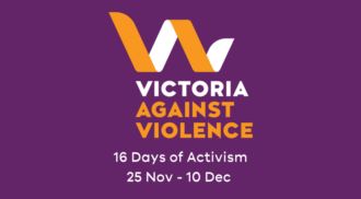 Victoria Against Violence – 16 Days of Activism