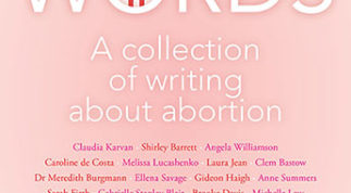 Choice Words: An Anthology on Abortion