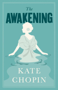 Image: cover of 'The Awakening' by Kate Chopin. Features a white silhouette of a woman wrapped in Victorian garments walking into a dusty blue body of water.