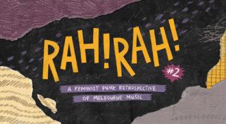 Rah! Rah! #2 – A Feminist Punk Rock Retrospective of Melbourne Music