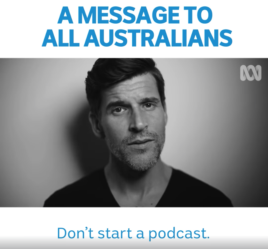 """Image: video still of Osher Günsberg with text at the top that reads 'A message to all Australians'. The text caption reads """"Don't start a podcast""""."""