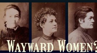 Wayward Women?