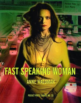 Image description: cover of Anne Waldman's book, Fast Speaking Woman. It features a collage of a woman, colourised in yellow staring into the distance. Behind her is a a hyperreal photography of a freeway with cars in acid pinks and greens.