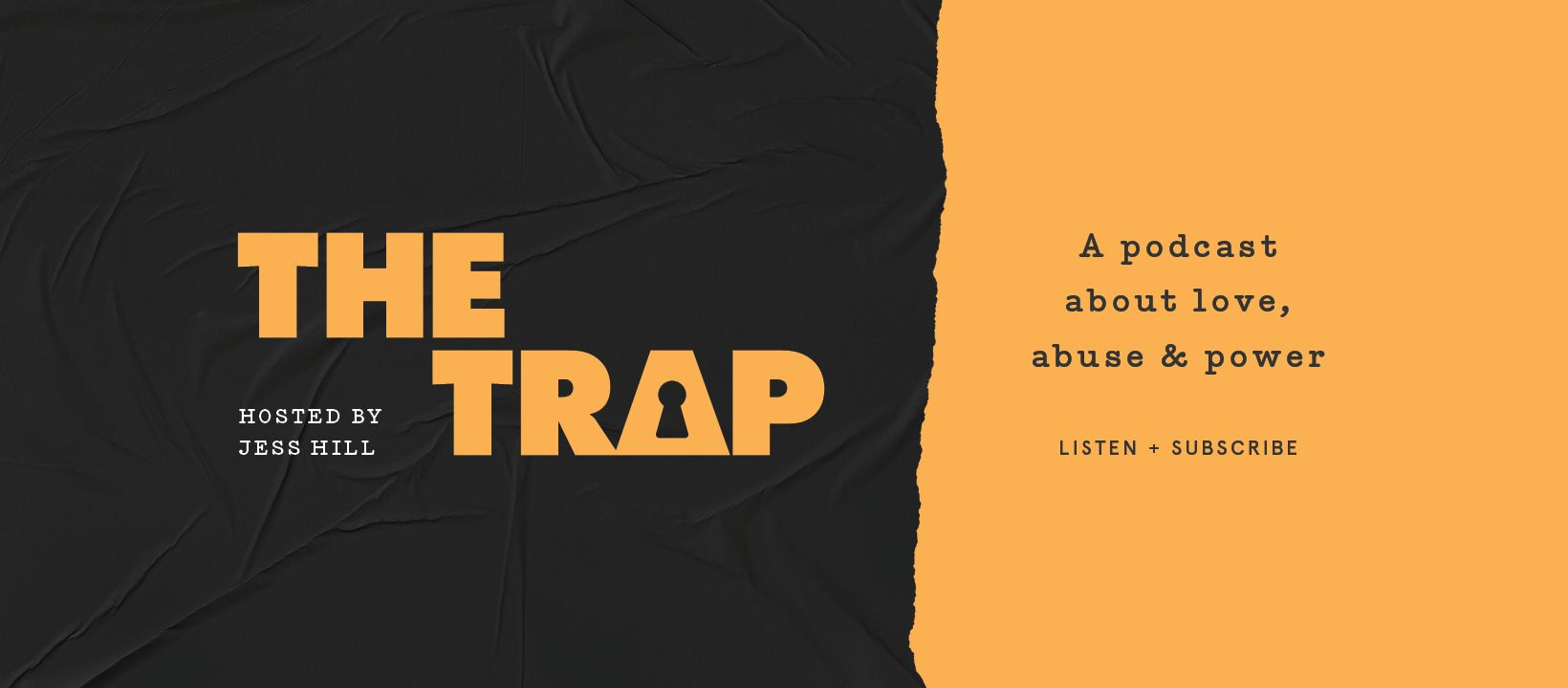 The Trap: a podcast about love, abuse and power